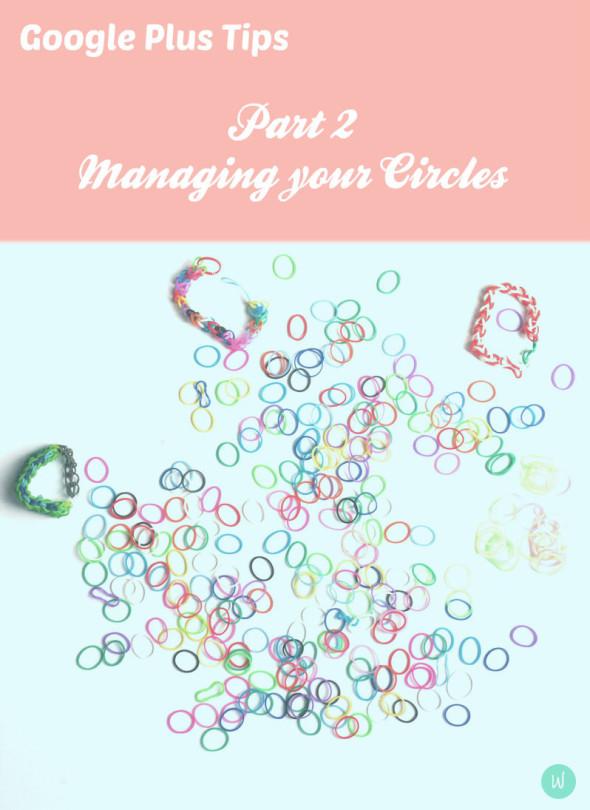 Google Plus Managing Your Circles Part 2