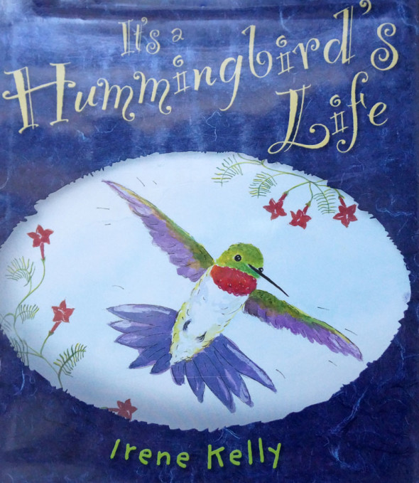 Its a Hummingbirds Life by Irene Kelly